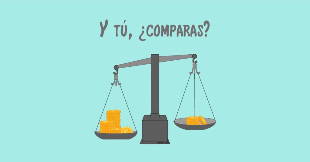 Y tú, ¿comparas?